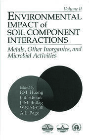Environmental Impacts of Soil Component Interactions: Metals, Other Inorganics, and Microbial Activities, Volume II