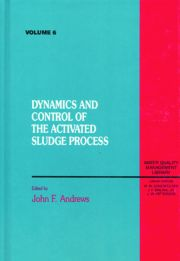 Dynamics and Control of the Activated Sludge Process, Volume VI