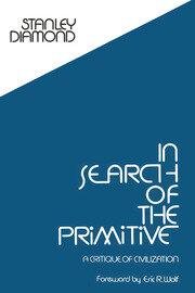 In Search of the Primitive: A Critique of Civilization