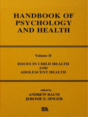 Issues in Child Health and Adolescent Health: Handbook of Psychology and Health, Volume 2