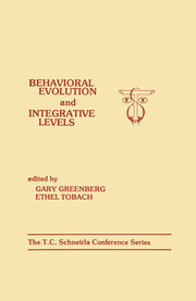 Behavioral Evolution and Integrative Levels: The T.c. Schneirla Conferences Series, Volume 1