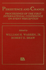 Persistence and Change: Proceedings of the First International Conference on Event Perception