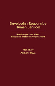 Developing Responsive Human Services: New Perspectives About Residential Treatment Organizations