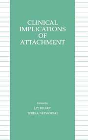 Clinical Implications of Attachment