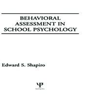 Behavioral Assessment in School Psychology