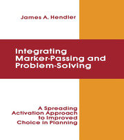 integrating Marker Passing and Problem Solving: A Spreading Activation Approach To Improved Choice in Planning