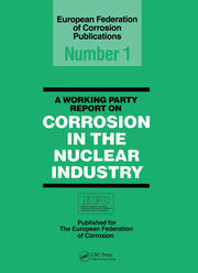 A Working Party Report on Corrosion in the Nuclear Industry EFC1