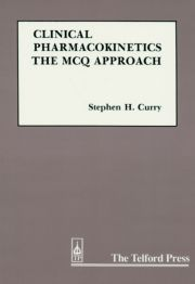 Clinical Pharmacokinetics: The MCQ Approach