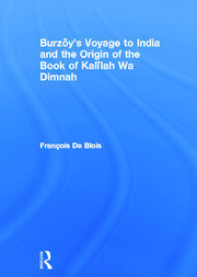 Burzoy's Voyage to India and the Origin of the Book of Kalilah Wa Dimnah