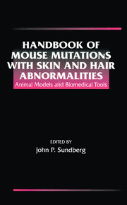 Handbook of Mouse Mutations with Skin and Hair Abnormalities