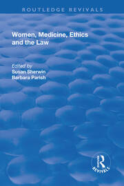 Women, Medicine, Ethics and the Law