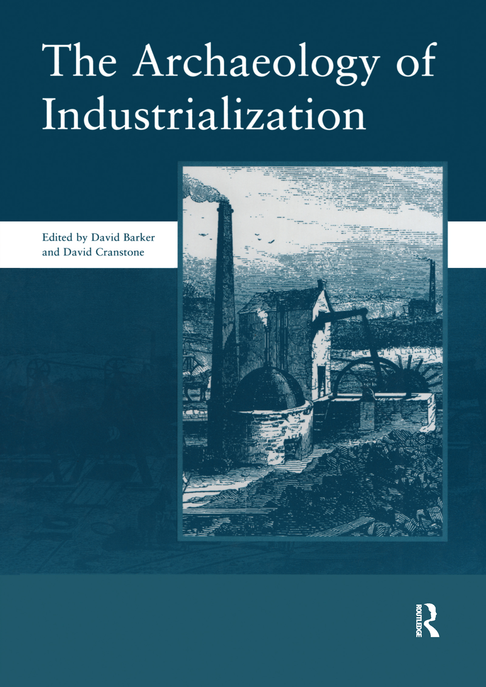 The Archaeology of Industrialization — New Directions