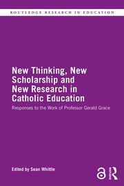 New Thinking, New Scholarship and New Research in Catholic Education