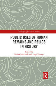 Public Uses of Human Remains and Relics in History