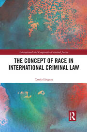 The Concept of Race in International Criminal Law