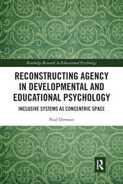 Reconstructing Agency in Developmental and Educational Psychology