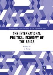 The International Political Economy of the BRICS