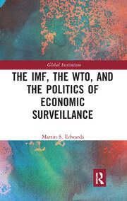 The IMF, the WTO, and the Politics of Economic Surveillance