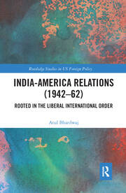 India-America Relations (1942–62)