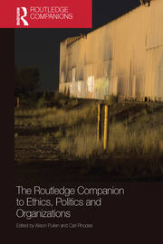 The Routledge Companion to Ethics, Politics and Organizations