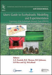 Users Guide to Ecohydraulic Modelling and Experimentation: Experience of the Ecohydraulic Research Team (PISCES) of the HYDRALAB Network