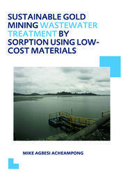Sustainable Gold Mining Wastewater Treatment by Sorption Using Low-Cost Materials: UNESCO-IHE PhD Thesis
