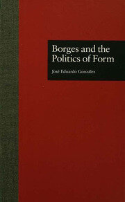 Borges and the Politics of Form