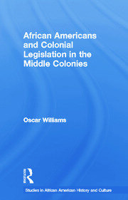 African Americans and Colonial Legislation in the Middle Colonies