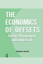 The Economics of Offsets: Defence Procurement and Coutertrade