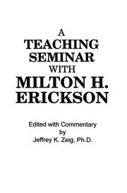 Teaching Seminar With Milton H. Erickson