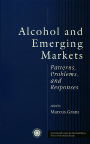 Alcohol And Emerging Markets: Patterns, Problems, And Responses
