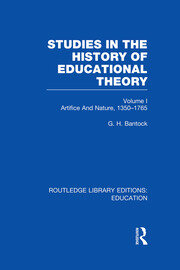 Studies in the History of Educational Theory Vol 1 (RLE Edu H): Nature and Artifice, 1350-1765