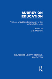 Aubrey on Education: A Hitherto Unpublished Manuscript by the Author of Brief Lives