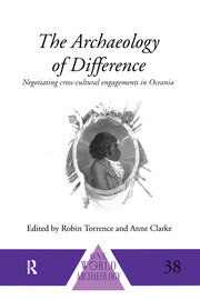 The Archaeology of Difference: Negotiating Cross-Cultural Engagements in Oceania