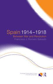 Spain 1914-1918: Between War and Revolution