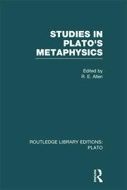 Studies in Plato's Metaphysics (RLE: Plato)