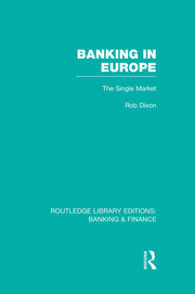 Banking in Europe (RLE Banking & Finance): The Single Market