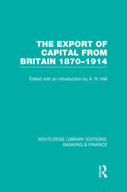 The Export of Capital from Britain (RLE Banking & Finance): 1870-1914