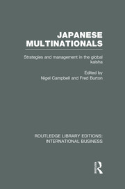 Japanese Multinationals (RLE International Business): Strategies and Management in the Global Kaisha