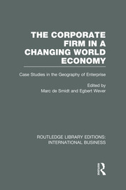 The Corporate Firm in a Changing World Economy (RLE International Business): Case Studies in the Geography of Enterprise