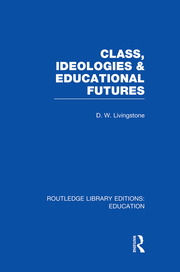Class, Ideologies and Educational Futures