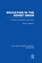 Education in the Soviet Union: Policies and Institutions Since Stalin