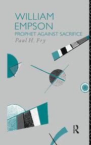 William Empson: Prophet Against Sacrifice