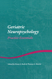 Geriatric Neuropsychology: Practice Essentials