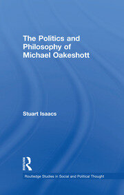 Politics & Philosophy Michael Oakeshott - Issacs - 1st Edition book cover