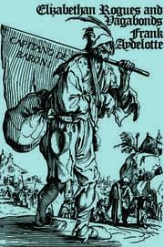 Elizabethan Rogues and Vagabonds