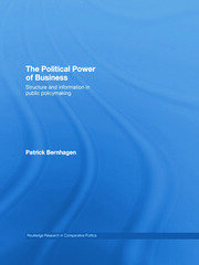 The Political Power of Business: Structure and Information in Public Policy-Making