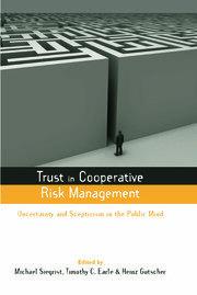 Trust in Cooperative Risk Management: Uncertainty and Scepticism in the Public Mind