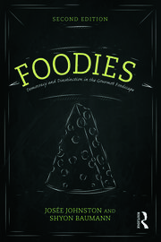 Foodies: Democracy and Distinction in the Gourmet Foodscape