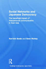 Social Networks and Japanese Democracy: The Beneficial Impact of Interpersonal Communication in East Asia